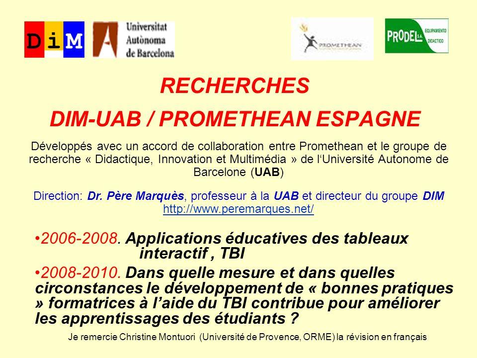 RECHERCHE DIM-UAB / PROMETHEAN 2006-2008 Applications éducatives du TBI.