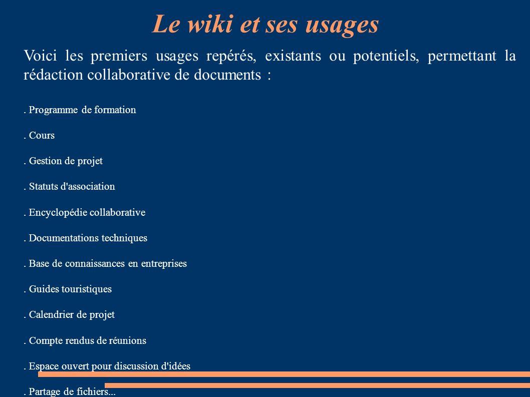 Définition - caractéristiques Définition : Le wiki est un outil (de travail : Groupware) collaboratif fondé sur le partage, la liberté d'expression qu