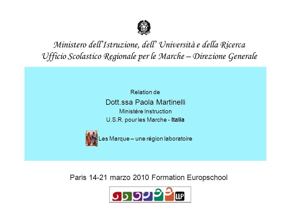 Ministero dellIstruzione, dell Università e della Ricerca Ufficio Scolastico Regionale per le Marche – Direzione Generale Relation de Dott.ssa Paola M