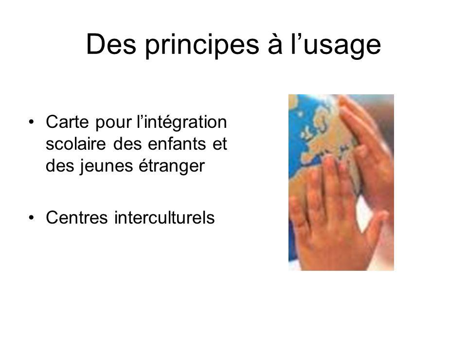 Des principes à lusage Carte pour lintégration scolaire des enfants et des jeunes étranger Centres interculturels