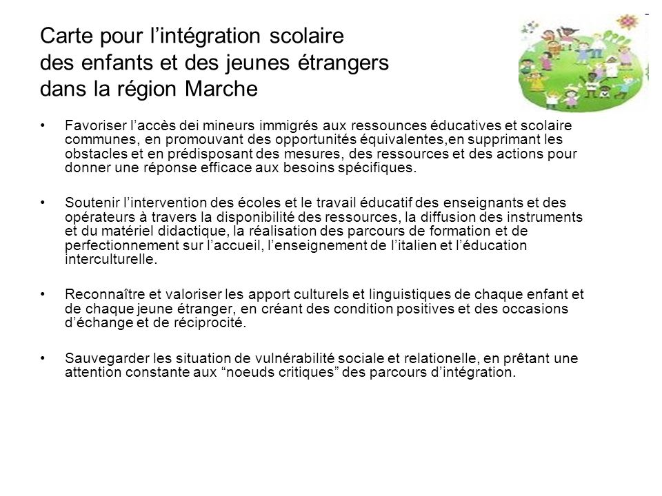 Carte pour lintégration scolaire des enfants et des jeunes étrangers dans la région Marche Favoriser laccès dei mineurs immigrés aux ressounces éducat