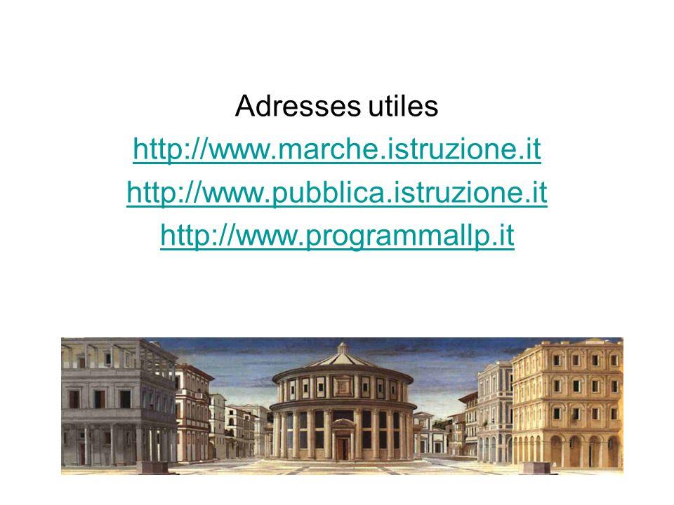 Adresses utiles http://www.marche.istruzione.it http://www.pubblica.istruzione.it http://www.programmallp.it