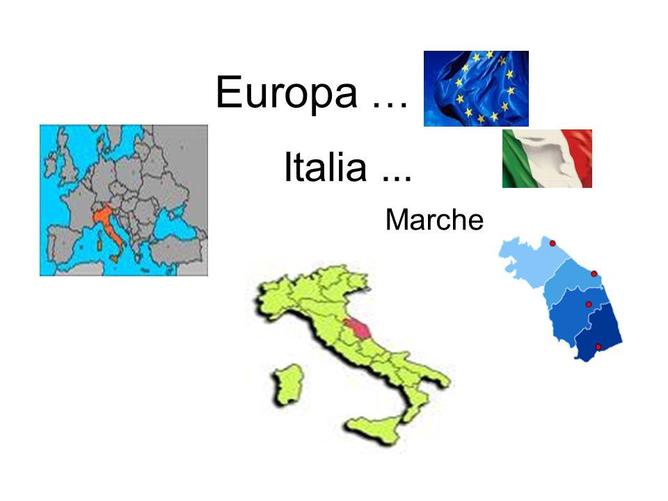 Europa … Italia... Marche