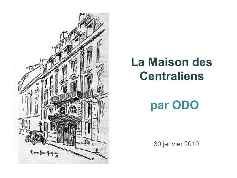 La Maison des Centraliens par ODO 30 janvier 2010