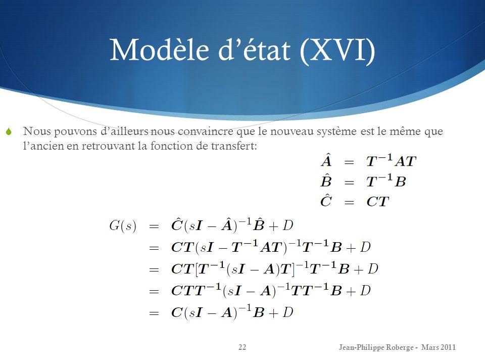 Modèle détat (XVI) Nous pouvons dailleurs nous convaincre que le nouveau système est le même que lancien en retrouvant la fonction de transfert: Jean-