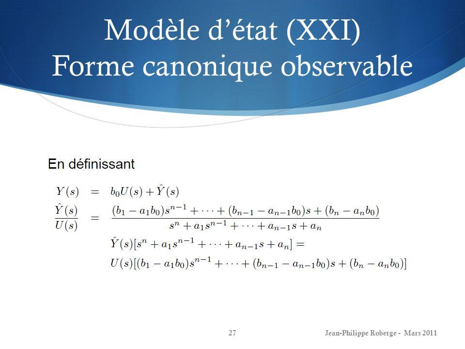 Modèle détat (XXI) Forme canonique observable Jean-Philippe Roberge - Mars 201127