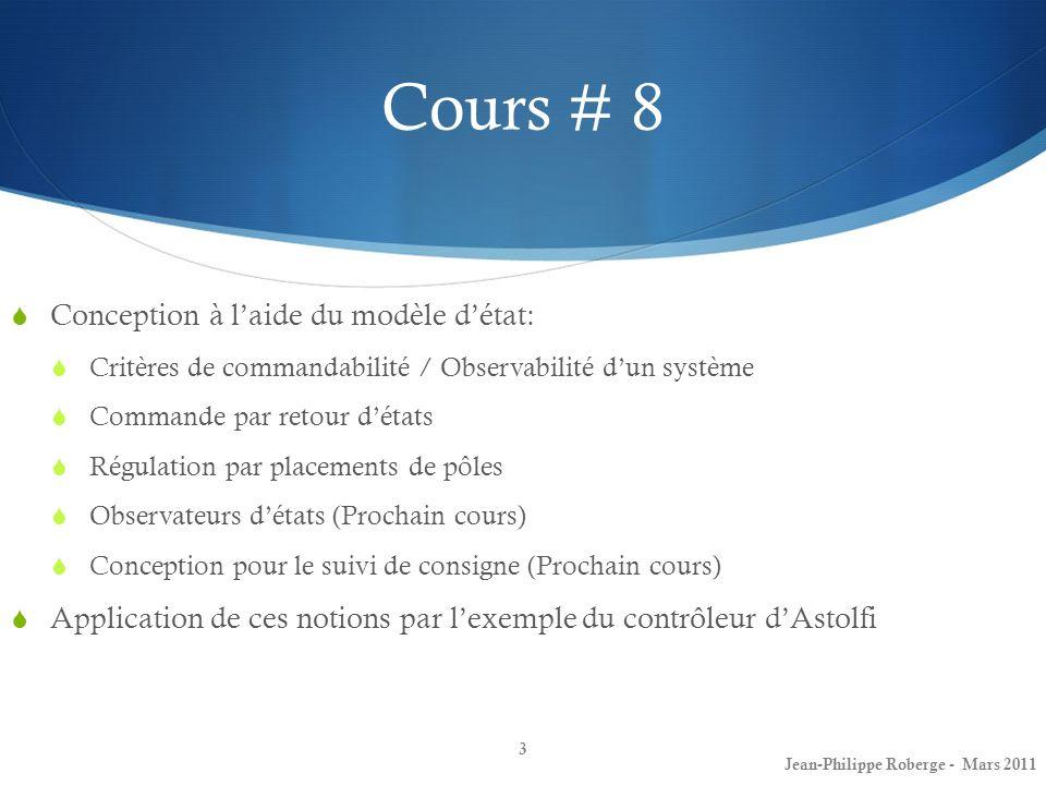 Cours # 8 Conception à laide du modèle détat: Critères de commandabilité / Observabilité dun système Commande par retour détats Régulation par placeme
