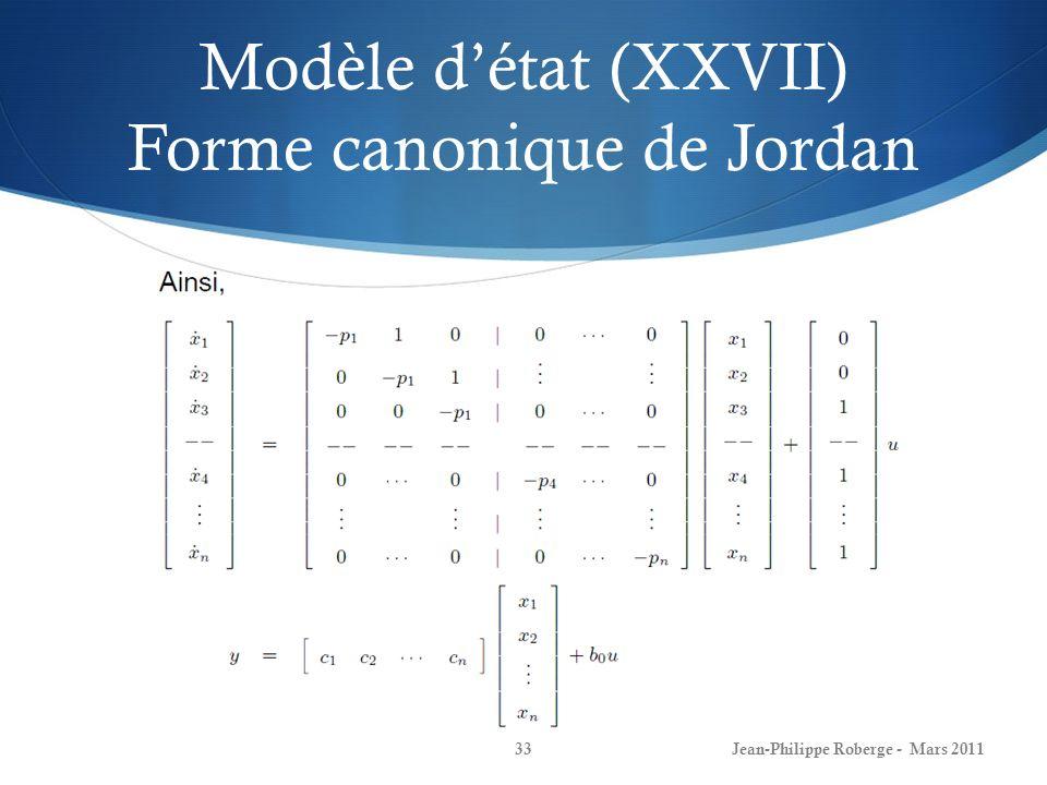 Modèle détat (XXVII) Forme canonique de Jordan Jean-Philippe Roberge - Mars 201133
