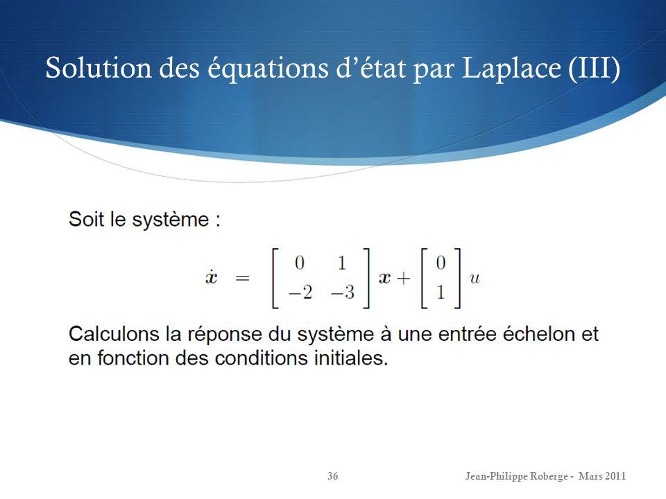 Solution des équations détat par Laplace (III) Jean-Philippe Roberge - Mars 201136