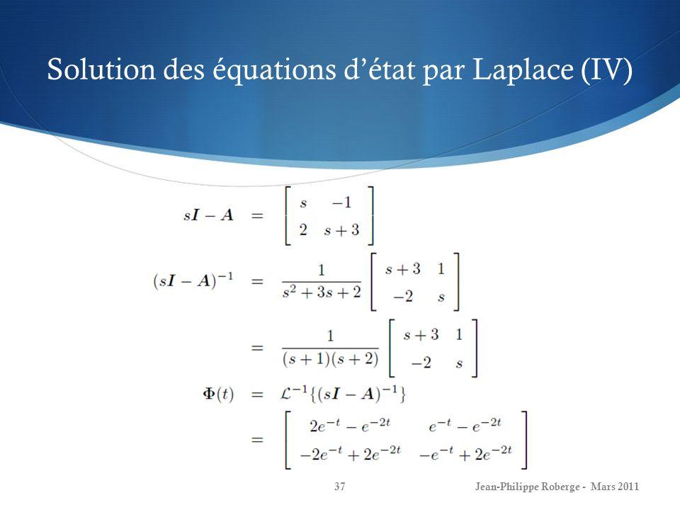 Solution des équations détat par Laplace (IV) Jean-Philippe Roberge - Mars 201137
