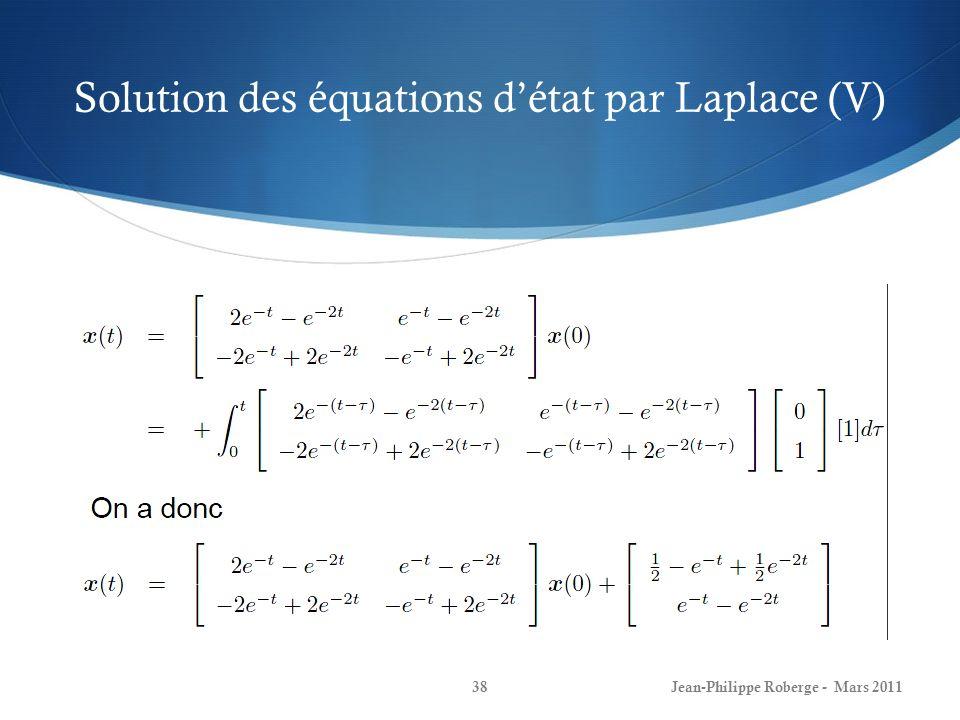 Solution des équations détat par Laplace (V) Jean-Philippe Roberge - Mars 201138