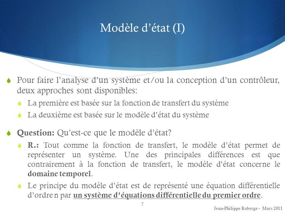 Modèle détat (I) 7 Pour faire lanalyse dun système et/ou la conception dun contrôleur, deux approches sont disponibles: La première est basée sur la f