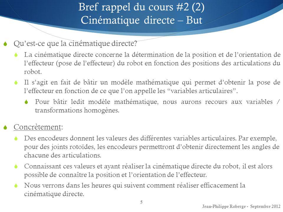 26 Cours #3 Denavit-Hartenberg – Robot PUMA(2) Jean-Philippe Roberge - Septembre 2012