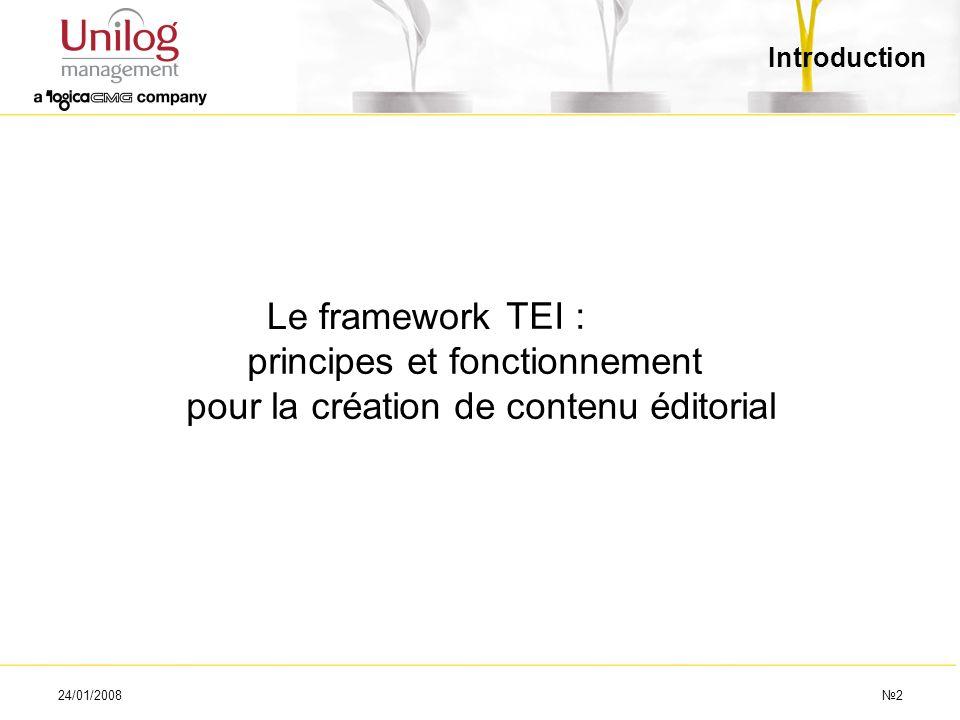 24/01/200813 Organisation de la TEI : les modules (1) Les 450 éléments de la TEI sont réparties en 21 chapitres qui décrivent et définissent un ensemble cohérent déléments, appelé module.