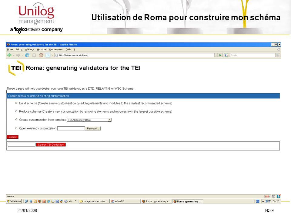 24/01/200839 Utilisation de Roma pour construire mon schéma