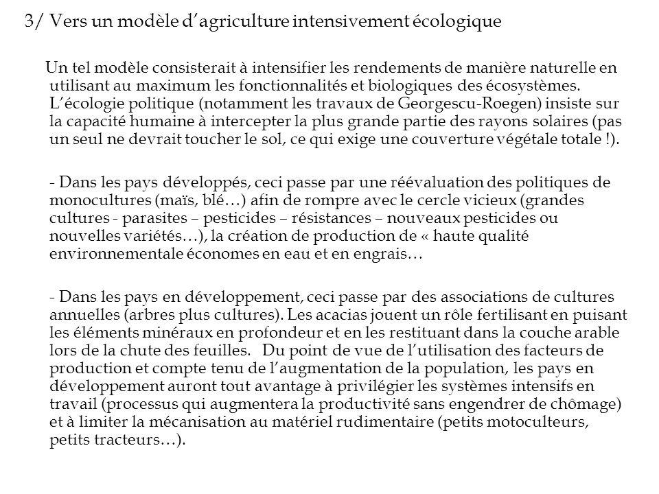 3/ Vers un modèle dagriculture intensivement écologique Un tel modèle consisterait à intensifier les rendements de manière naturelle en utilisant au m