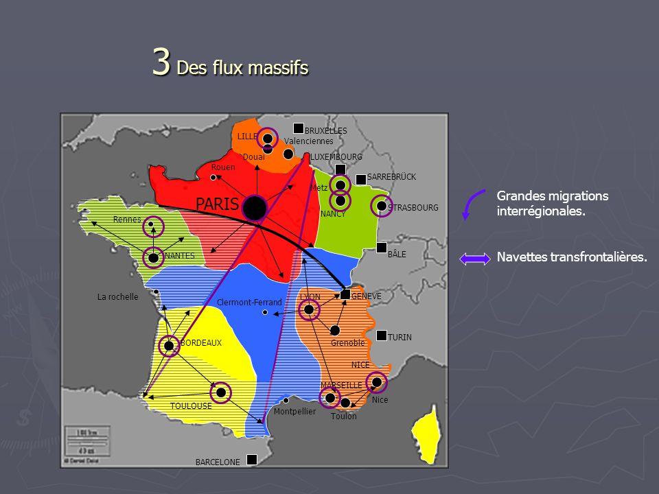 3 Des flux massifs 3 Des flux massifs PARIS LILLE STRASBOURG NANCY BRUXELLES LUXEMBOURG SARREBRÜCK BÂLE TURIN BARCELONE NANTES GENEVE NICE MARSEILLE L