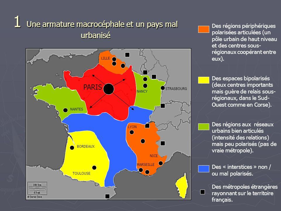 Des régions périphériques polarisées articulées (un pôle urbain de haut niveau et des centres sous- régionaux coopérant entre eux). Des espaces bipola