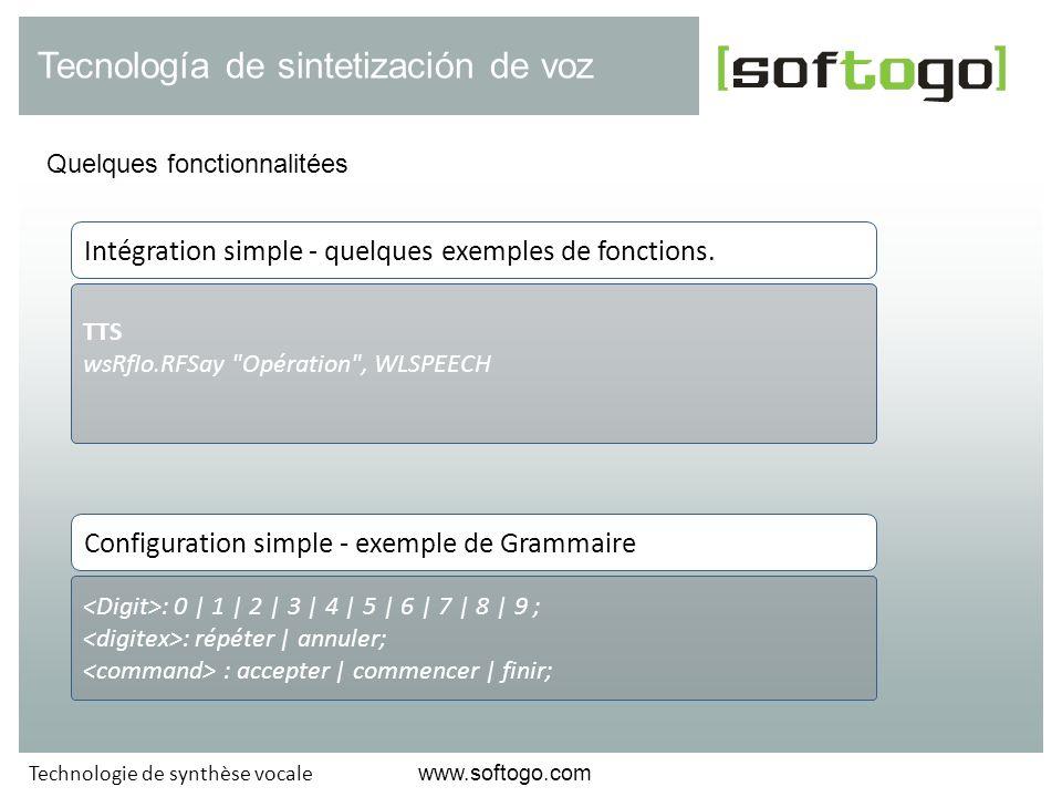 Quelques fonctionnalitées Tecnología de sintetización de voz www.softogo.com Technologie de synthèse vocale TTS wsRfIo.RFSay