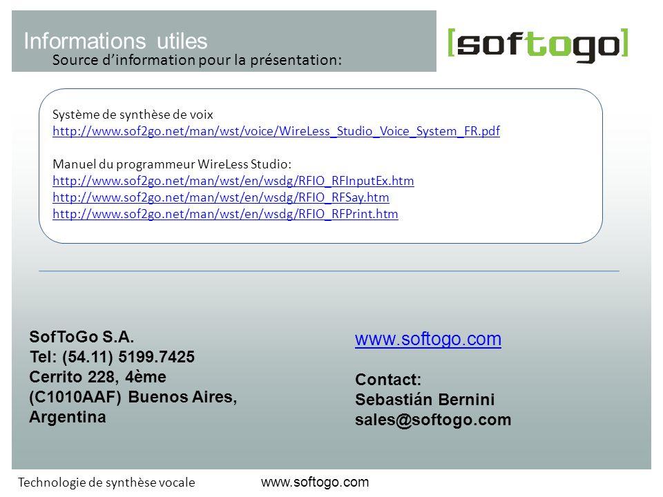 www.softogo.com Technologie de synthèse vocale Informations utiles www.softogo.com Contact: Sebastián Bernini sales@softogo.com SofToGo S.A. Tel: (54.