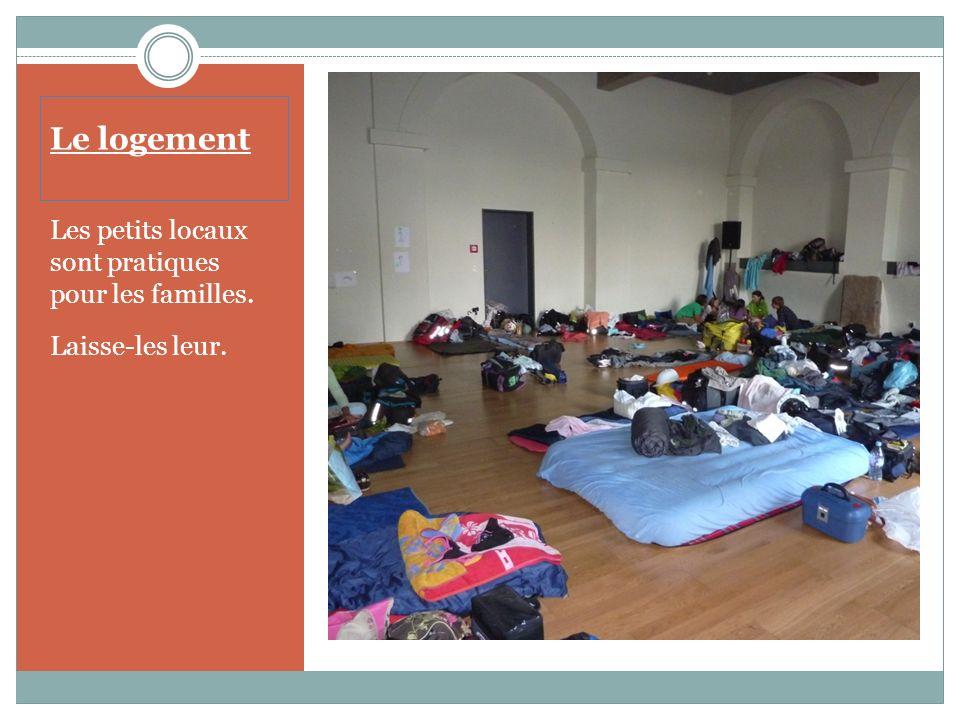 Le logement Les petits locaux sont pratiques pour les familles. Laisse-les leur.