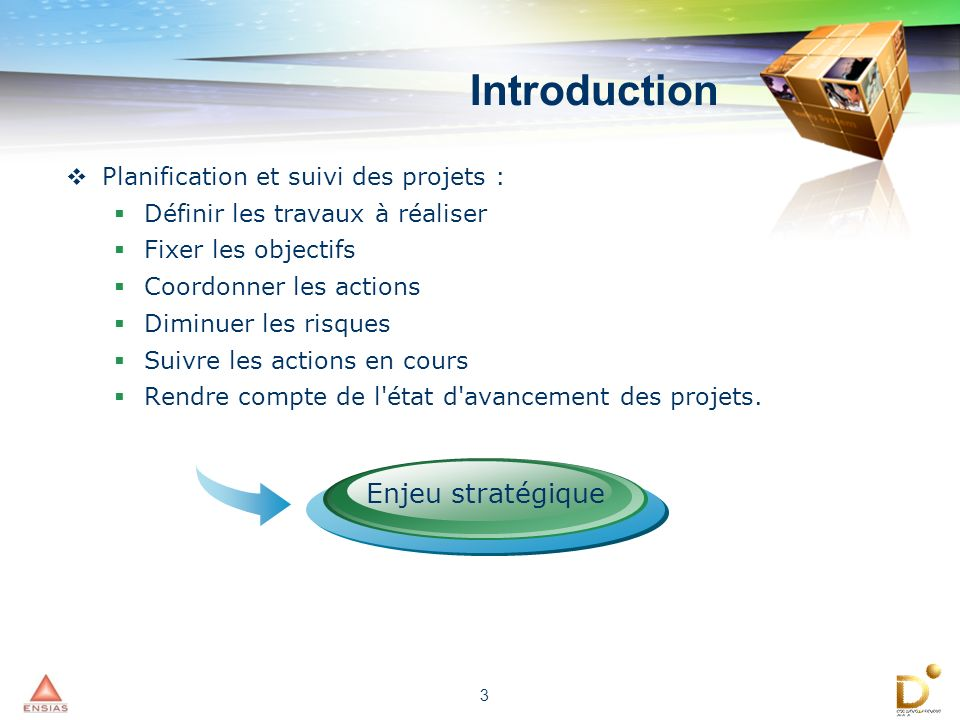 3 Planification et suivi des projets : Définir les travaux à réaliser Fixer les objectifs Coordonner les actions Diminuer les risques Suivre les actio
