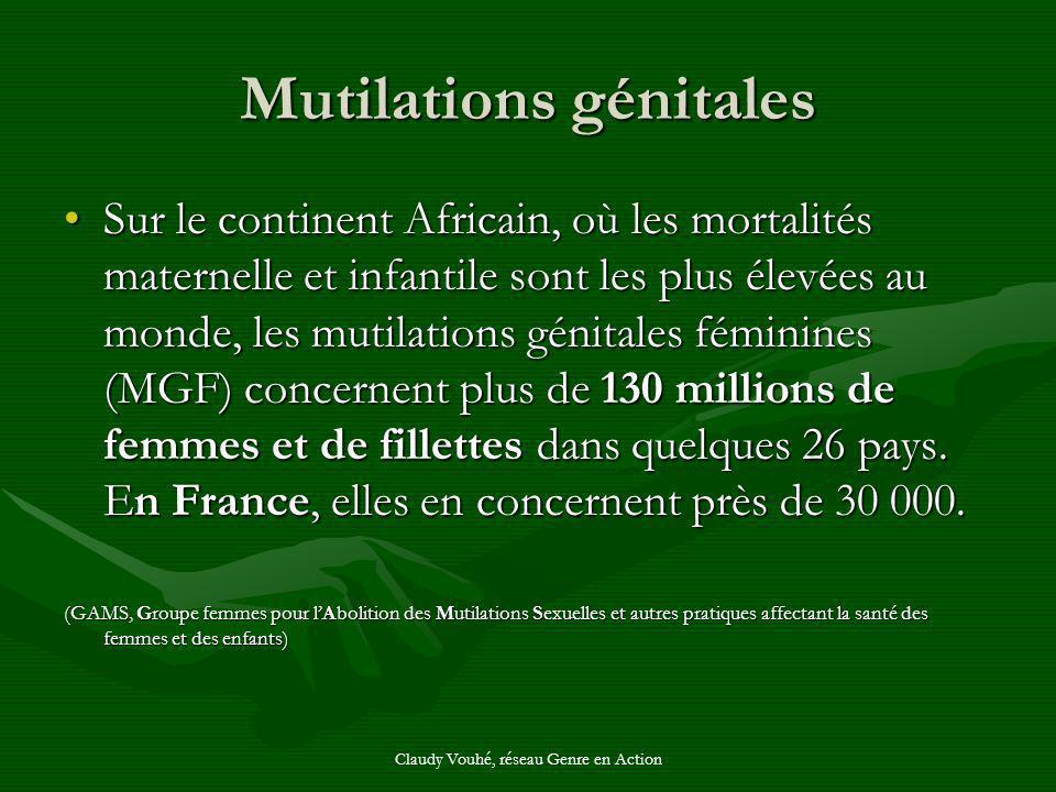 Claudy Vouhé, réseau Genre en Action Mutilations génitales Sur le continent Africain, où les mortalités maternelle et infantile sont les plus élevées
