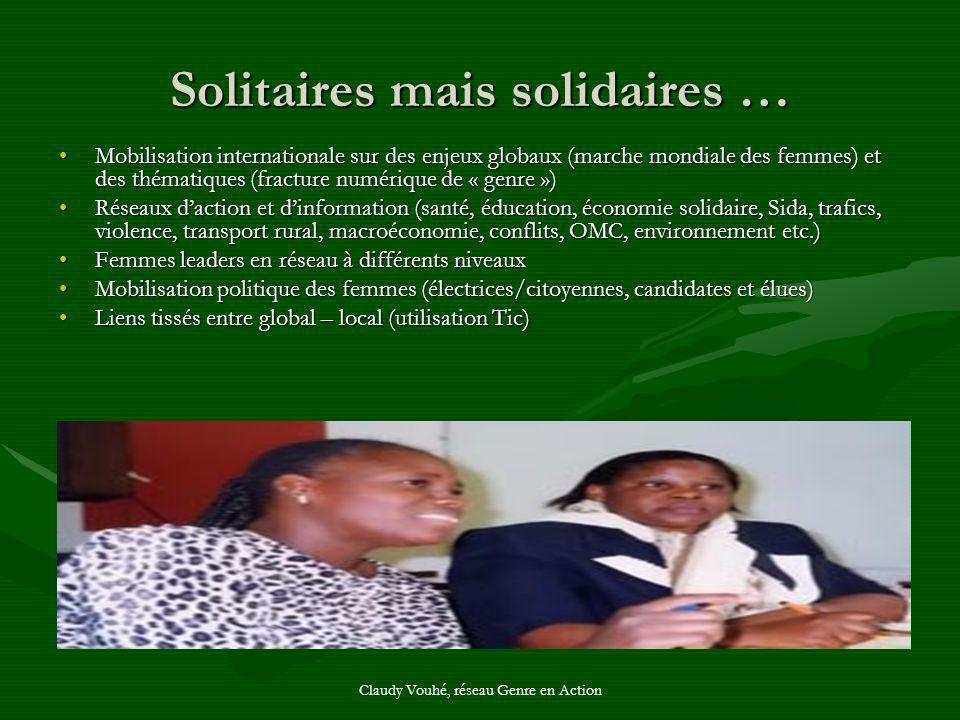 Claudy Vouhé, réseau Genre en Action Solitaires mais solidaires … Mobilisation internationale sur des enjeux globaux (marche mondiale des femmes) et d