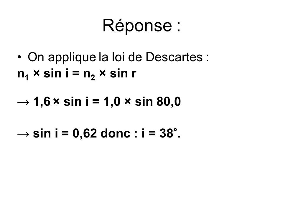 Exercice 2 : Calculer lindice du plexiglas : 51° air plexiglas 51° 25°