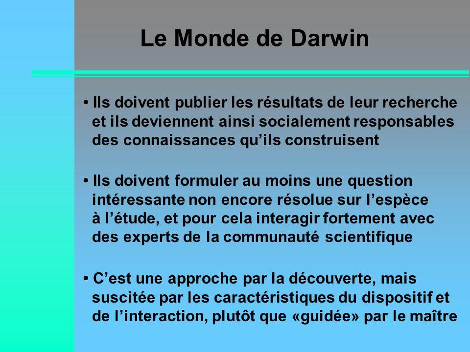 Le Monde de Darwin Ils doivent publier les résultats de leur recherche et ils deviennent ainsi socialement responsables des connaissances quils constr