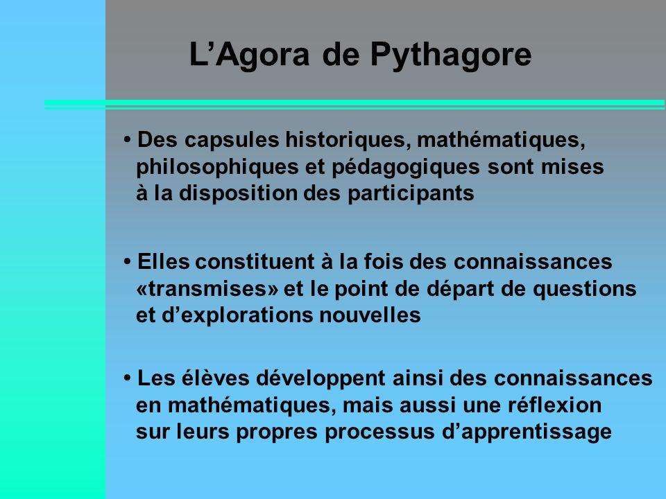 LAgora de Pythagore Les élèves développent ainsi des connaissances en mathématiques, mais aussi une réflexion sur leurs propres processus dapprentissa