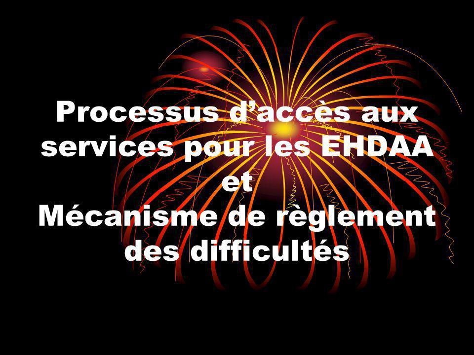 Processus daccès aux services pour les EHDAA et Mécanisme de règlement des difficultés