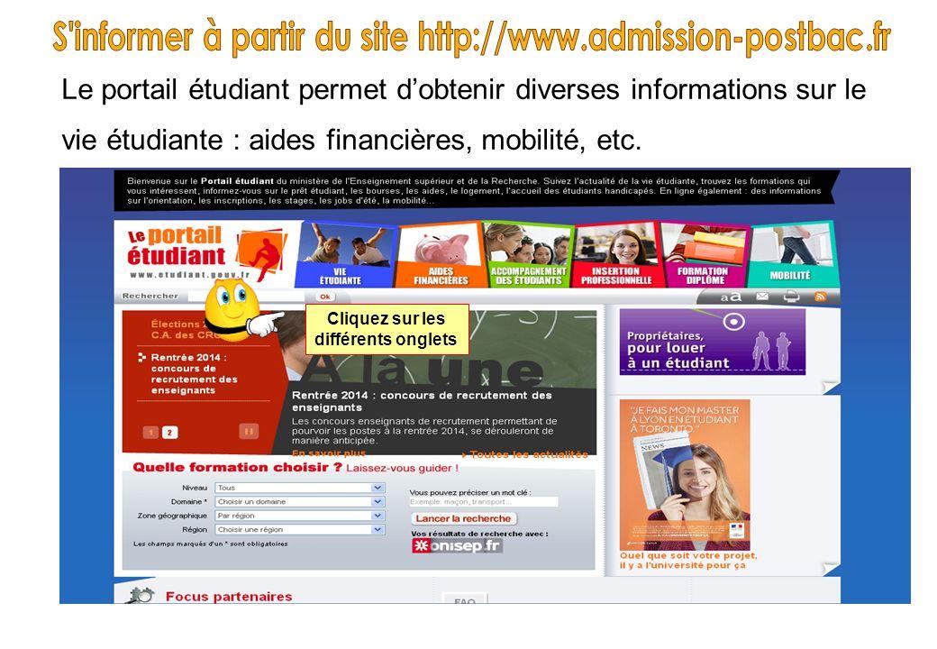 Le portail étudiant permet dobtenir diverses informations sur le vie étudiante : aides financières, mobilité, etc. Cliquez sur les différents onglets