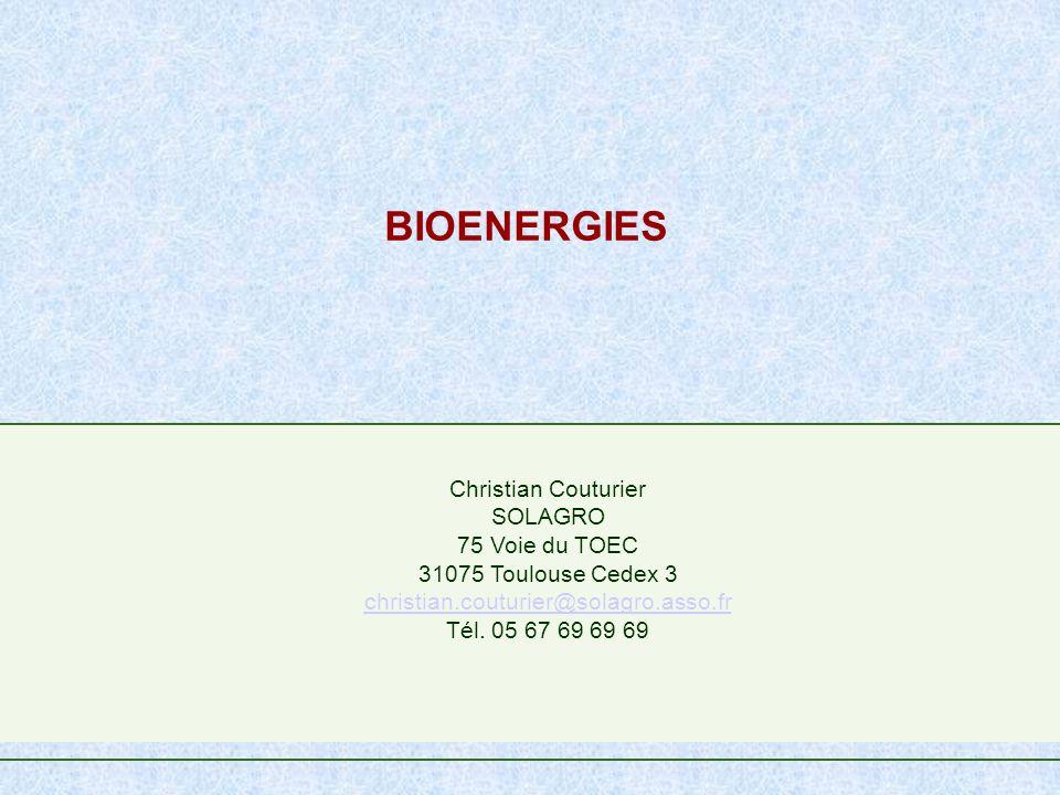 BIOENERGIES Christian Couturier SOLAGRO 75 Voie du TOEC 31075 Toulouse Cedex 3 christian.couturier@solagro.asso.fr Tél. 05 67 69 69 69