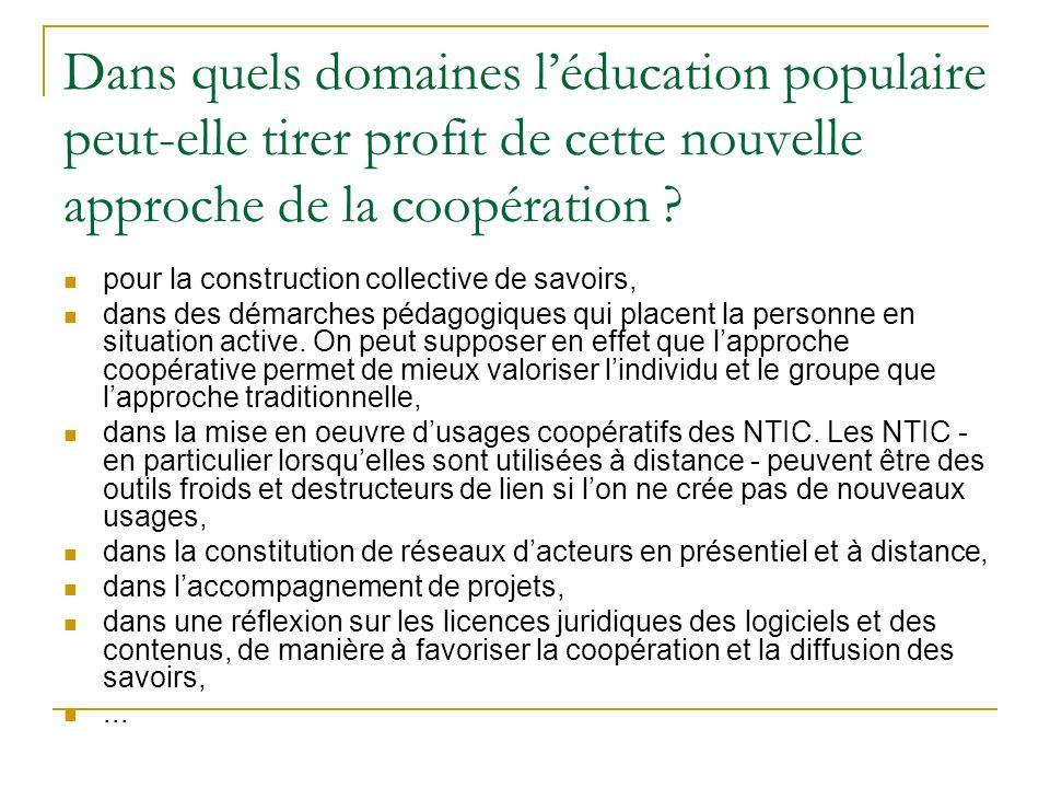 Dans quels domaines léducation populaire peut-elle tirer profit de cette nouvelle approche de la coopération ? pour la construction collective de savo
