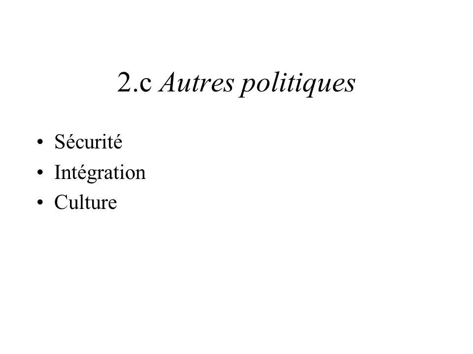 2.c Autres politiques Sécurité Intégration Culture