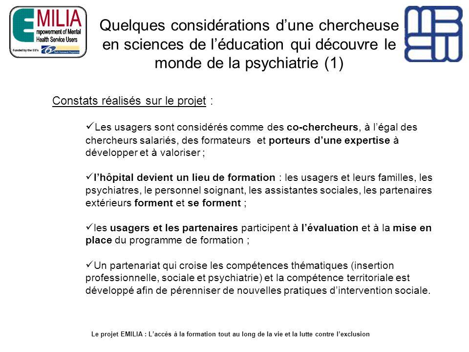 Quelques considérations dune chercheuse en sciences de léducation qui découvre le monde de la psychiatrie (1) Le projet EMILIA : Laccès à la formation