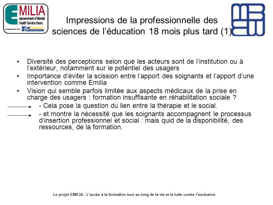 Impressions de la professionnelle des sciences de léducation 18 mois plus tard (1) Diversité des perceptions selon que les acteurs sont de linstitutio