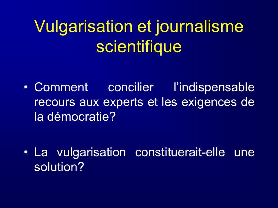 Comment concilier lindispensable recours aux experts et les exigences de la démocratie? La vulgarisation constituerait-elle une solution?