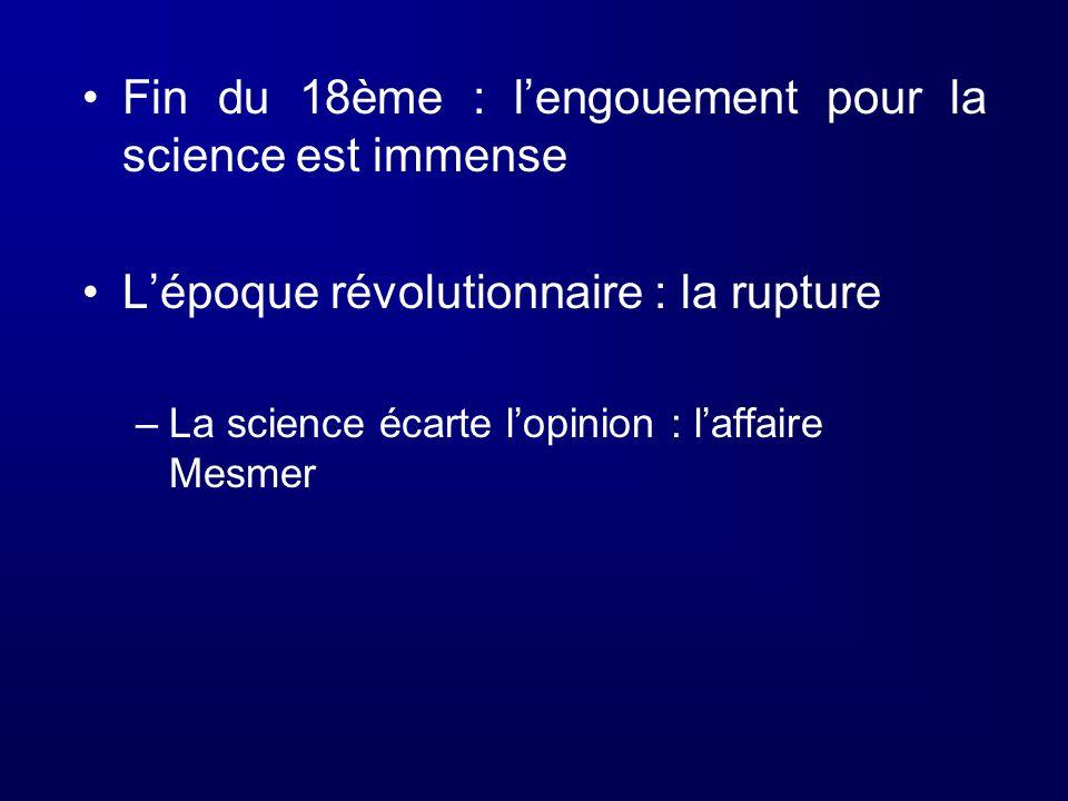 Lépoque révolutionnaire : la rupture –La science écarte lopinion : laffaire Mesmer