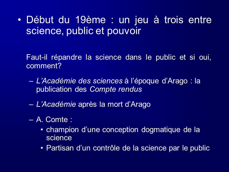 Faut-il répandre la science dans le public et si oui, comment? –LAcadémie des sciences à lépoque dArago : la publication des Compte rendus –LAcadémie