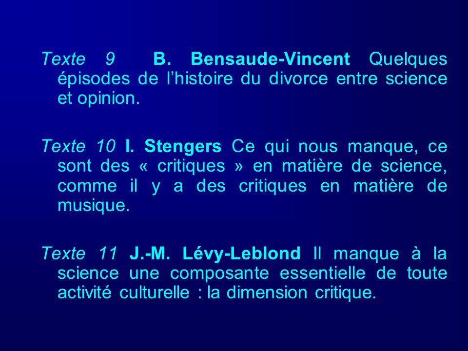 Texte 9 B. Bensaude-Vincent Quelques épisodes de lhistoire du divorce entre science et opinion. Texte 10 I. Stengers Ce qui nous manque, ce sont des «
