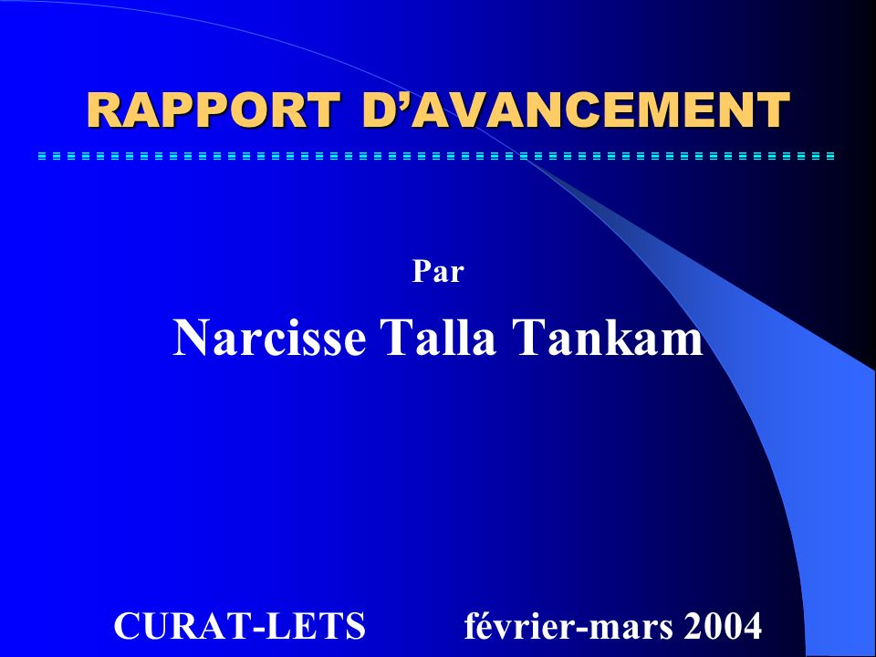 RAPPORT DAVANCEMENT Par Narcisse Talla Tankam CURAT-LETSfévrier-mars 2004