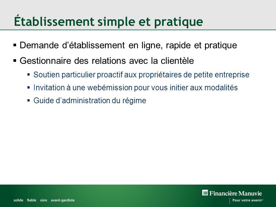 Établissement simple et pratique Demande détablissement en ligne, rapide et pratique Gestionnaire des relations avec la clientèle Soutien particulier