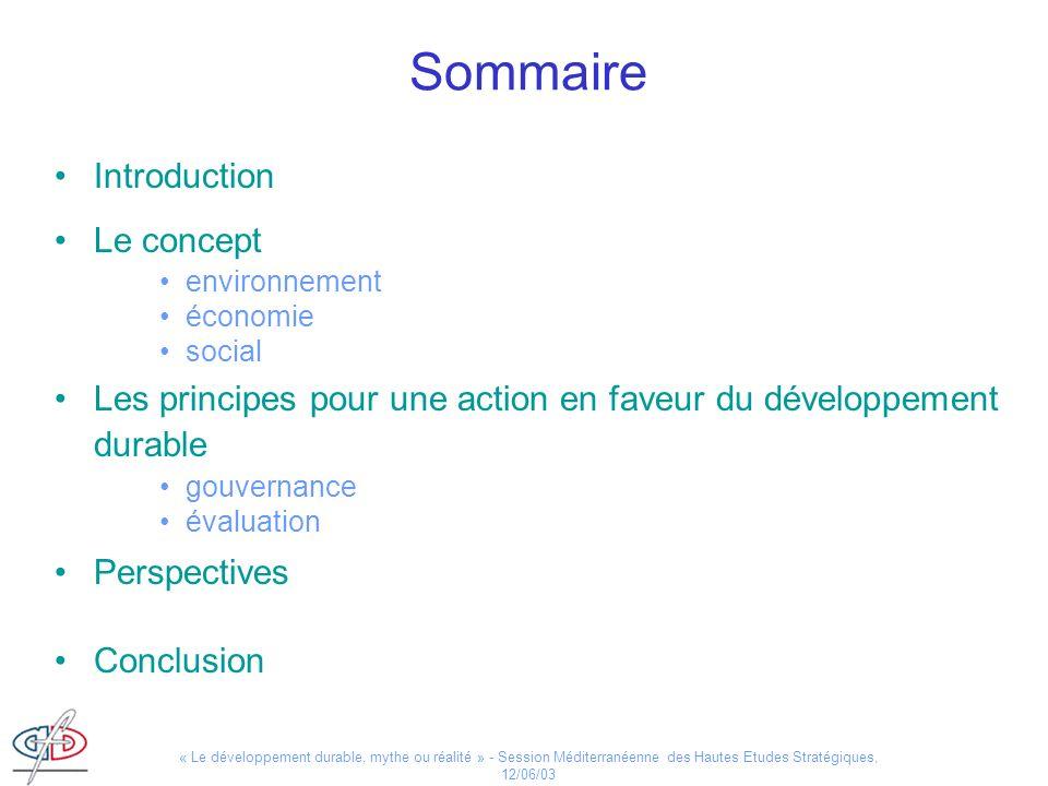 « Le développement durable, mythe ou réalité » - Session Méditerranéenne des Hautes Etudes Stratégiques, 12/06/03 Sommaire Introduction Le concept env