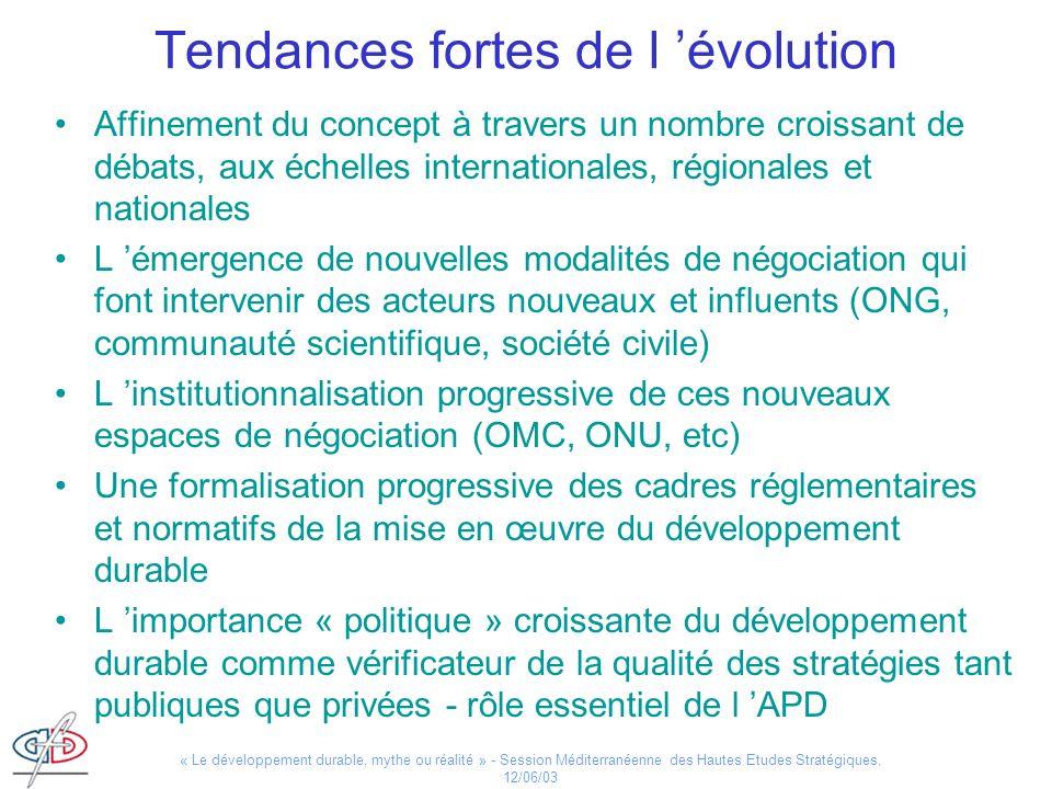 « Le développement durable, mythe ou réalité » - Session Méditerranéenne des Hautes Etudes Stratégiques, 12/06/03 Tendances fortes de l évolution Affi