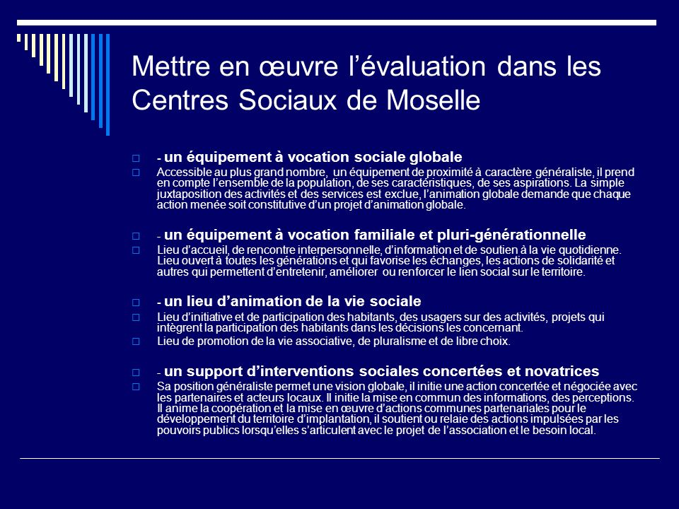 Mettre en œuvre lévaluation dans les Centres Sociaux de Moselle - un équipement à vocation sociale globale Accessible au plus grand nombre, un équipem