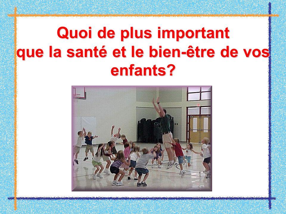 Quoi de plus important que la santé et le bien-être de vos enfants?