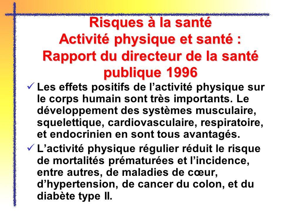 Risques à la santé Activité physique et santé : Rapport du directeur de la santé publique 1996 Les effets positifs de lactivité physique sur le corps