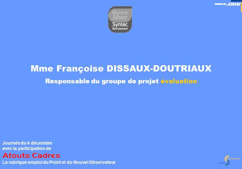 10 Mme Françoise DISSAUX-DOUTRIAUX Responsable du groupe de projet évaluation Journée du 4 décembre avec la participation de La rubrique emploi du Poi